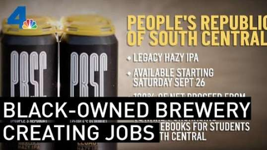 New South LA Black-Owned Brewery Bringing Diversity to Industry, Jobs to Area