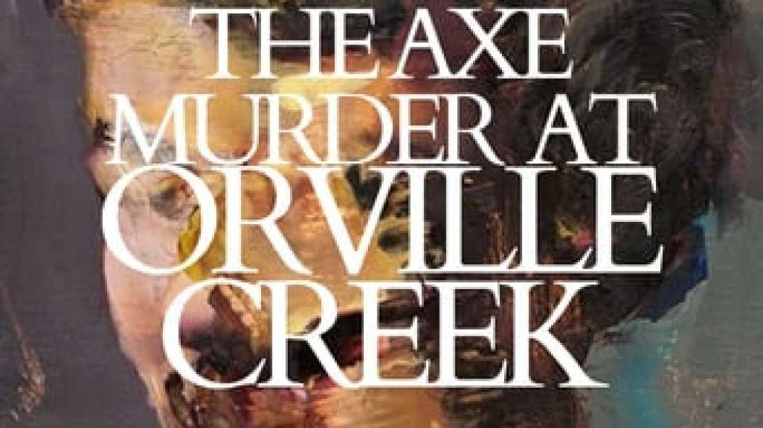 Regarder The Axe Murder at Orville Creek (2020) streaming vf Film complet Gratuit Voir afr